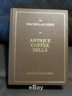 The MacMillan Index of Antique Coffee Mills Grinder THE BIBLE FOR COLLECTORS